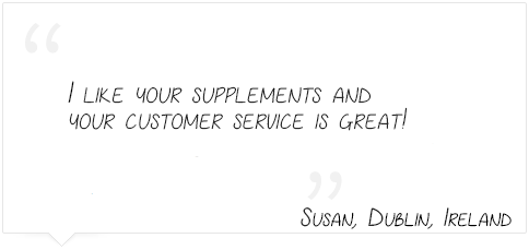 I like your supplements and your customer service is great!